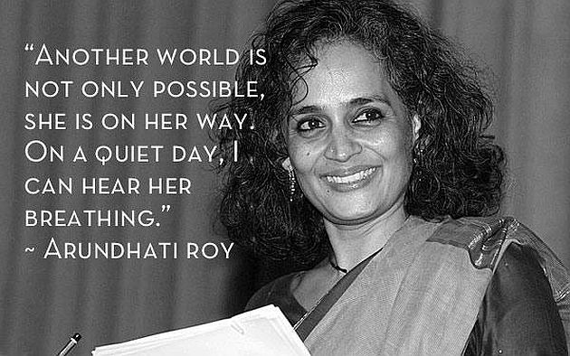 arundhati-roy-another-world-is-not-only-possible
